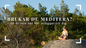 Brukar du meditera eller tycker du att det är svårt att få till?